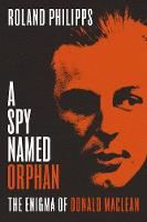 A Spy Named Orphan: The Enigma of...