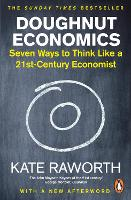 Doughnut Economics: Seven Ways to...
