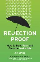 Rejection Proof: How to Beat Fear and...