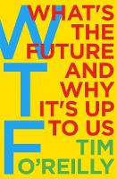 WTF?: What's the Future and Why It's...