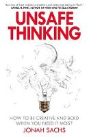 Unsafe Thinking: How to be Creative...