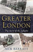 Greater London: The Story of the Suburbs