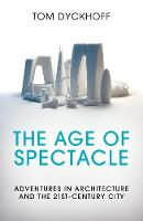 The Age of Spectacle: Adventures in...