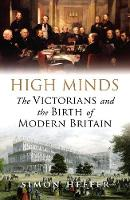 High Minds: The Victorians and the...