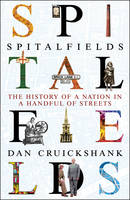 Spitalfields: The History of a Nation...