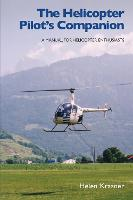 The Helicopter Pilot's Companion: A...