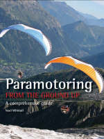 Paramotoring from the Ground Up: A...