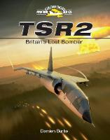 TSR2 - Britain's Lost Bomber