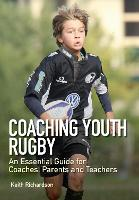 Coaching Youth Rugby: An Essential...