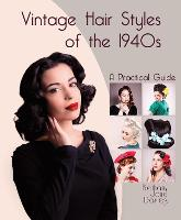 Vintage Hair Styles of the 1940s: A...