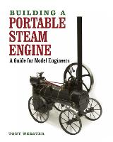 Building a Portable Steam Engine: A...
