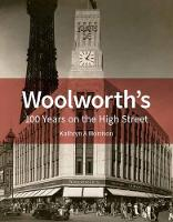 Woolworth's: 100 Years on the High...