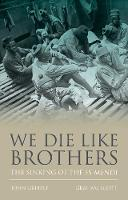 We Die Like Brothers: The sinking of...