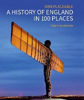 A History of England in 100 Places:...
