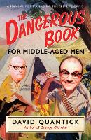 The Dangerous Book for Middle-Aged...