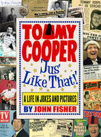Tommy Cooper 'jus' Like That!': A ...