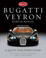 Bugatti Veyron: A Quest for ...