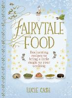 Fairytale Food: Enchanting Recipes to...