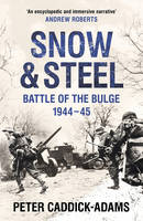 Snow and Steel: Battle of the Bulge...