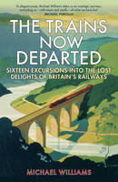 The Trains Now Departed: Sixteen...