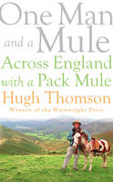 One Man and a Mule: Across England...