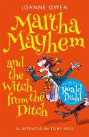 Martha Mayhem and the Witch from the...