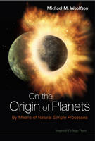 On the Origin of Planets: By Means of...