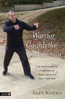 Warrior Guards the Mountain: The...