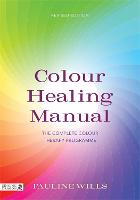 Color Healing Manual: The Complete...