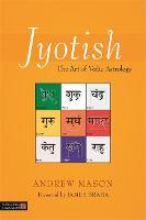 Jyotish: The Art of Vedic Astrology