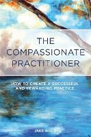 The Compassionate Practitioner: How ...