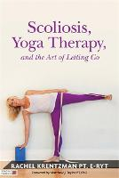 Scoliosis, Yoga Therapy, and the Art...