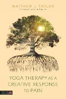 Yoga Therapy as a Creative Response ...