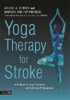 Yoga Therapy for Stroke: A Handbook...