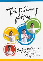 Tai Ji Dancing for Kids: Five Moving...