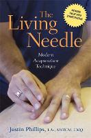 The Living Needle: Modern Acupuncture...
