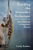 Teaching the Alexander Technique:...