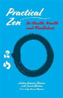 Practical Zen for Health, Wealth and...