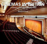 Cinemas in Britain: A History of...