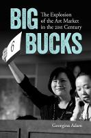 Big Bucks: The Explosion of the Art...