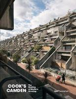 Cook's Camden: The Making of Modern...