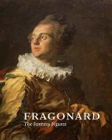 Fragonard: The Fantasy Figures