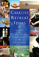 Creative Retreat Ideas: Resources for...