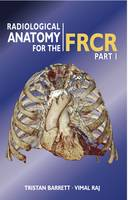 Radiological Anatomy for the FRCR: Pt. 1