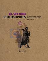 30-Second Philosophies: The 50 Most...