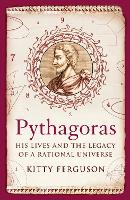 Pythagoras: His Lives and the Legacy...