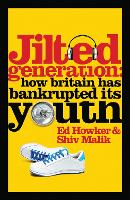 Jilted Generation: How Britain has...