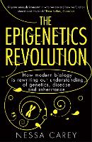 The Epigenetics Revolution: How ...