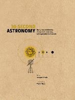 30-Second Astronomy: The 50 Most...