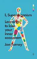 I, Superorganism: Learning to Love...